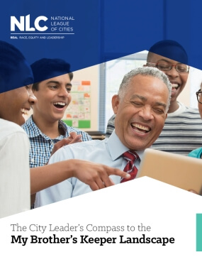 The City Leader's Compass to the My Brother's Keeper Landscape