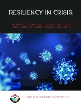 Resiliency In Crisis:   The Impact of the COVID-19 Pandemic on the Urban American Indian Nonprofit Sector