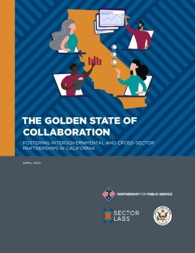 The Golden State of Collaboration: Fostering Intergovernmental and Cross-Sector Partnerships in California